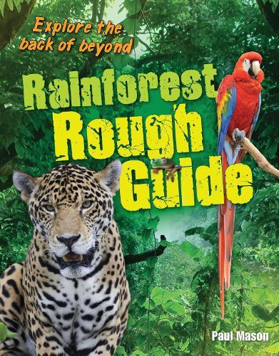 Rainforest Rough Guide: Age 10-11, average readers - White Wolves Non Fiction (Paperback)