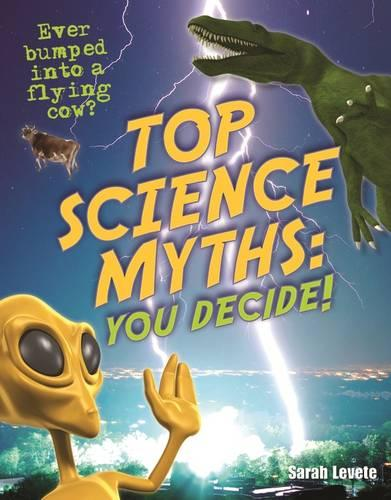 Top Science Myths: You Decide!: Age 9-10, Below Average Readers - White Wolves Non Fiction (Paperback)