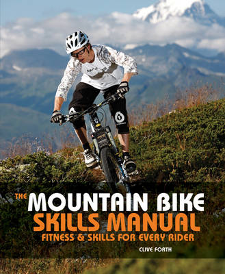 The Mountain Bike Skills Manual: Fitness and Skills for Every Rider (Paperback)