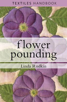Flower Pounding: Textiles Handbook (Paperback)