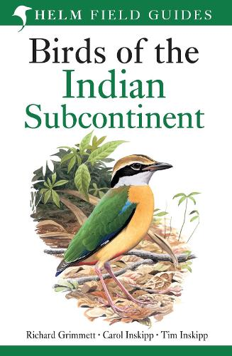 Birds of the Indian Subcontinent: India, Pakistan, Sri Lanka, Nepal, Bhutan, Bangladesh and the Maldives - Helm Field Guides (Paperback)