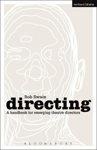 Directing - a Handbook for Emerging Theatre Directors - Backstage (Paperback)