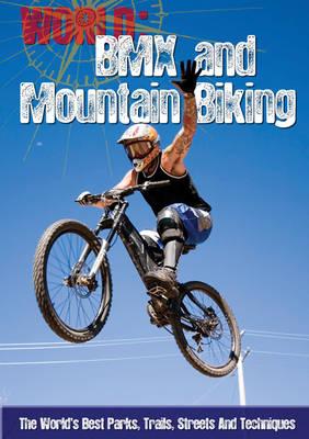 BMX and Mountain Biking - World Sports Guide (Hardback)