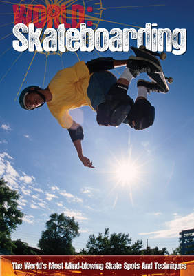 Skateboarding - World Sports Guide (Hardback)