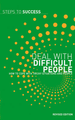 Deal with Difficult People: How to Cope with Tricky Situations and People - Steps to Success (Paperback)