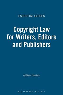 Copyright Law for Writers, Editors and Publishers - Essential Guides (Paperback)