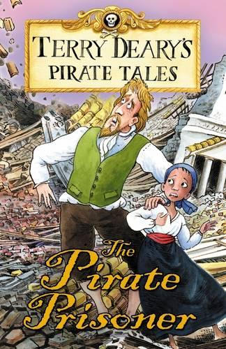 Pirate Tales: The Pirate Prisoner - Terry Deary's Historical Tales (Paperback)