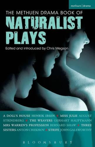"""The Methuen Drama Book of Naturalist Plays: """"A Doll's House"""", """"Miss Julie"""", """"The Weavers"""", """"Mrs Warren's Profession"""", """"Three Sisters, """"Strife"""" - Play Anthologies (Paperback)"""