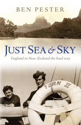 Just Sea and Sky: England to New Zealand the Hard Way (Paperback)