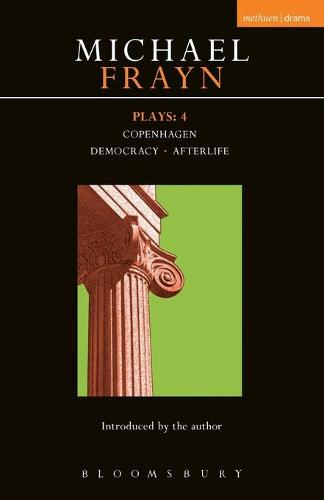 """Frayn Plays: """"Copenhagen"""", """"Democracy"""" and """"Afterlife"""" v. 4 - Contemporary Dramatists (Paperback)"""