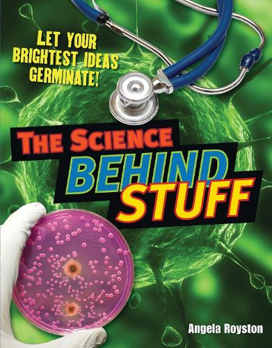 The Science Behind Stuff: Age 10-11, below average readers - White Wolves Non Fiction (Paperback)