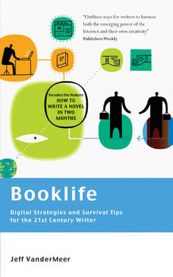 Booklife - Digital Strategies and Survival Tips for the 21st Century Writer (Paperback)