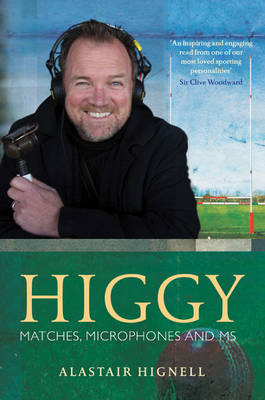 Higgy: Matches, Microphones and MS (Hardback)