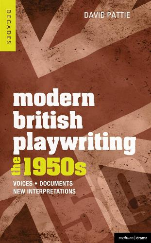 Modern British Playwriting: The 1950s: Voices, Documents, New Interpretations - Decades of Modern British Playwriting (Paperback)