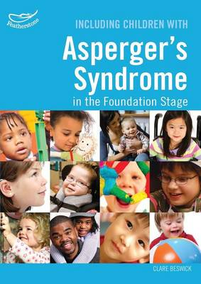 Including Children with Asperger's Syndrome in the Foundation Stage - Inclusion (Paperback)