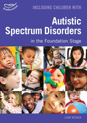 Including Children with Autistic Spectrum Disorders in the Foundation Stage - Inclusion (Paperback)