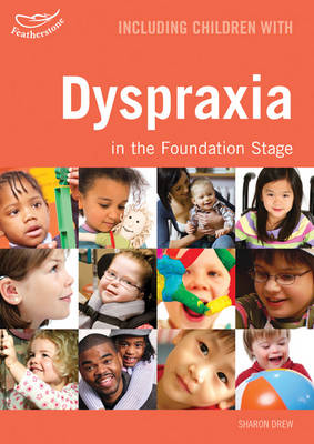 Including Children with Dyspraxia in the Foundation Stage - Inclusion (Paperback)