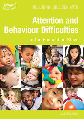 Including Children with Behaviour and Attention Difficulties in the Foundation Stage - Inclusion (Paperback)