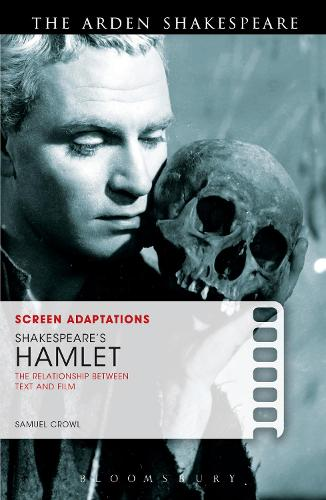 Screen Adaptations: Shakespeare's Hamlet: The Relationship between Text and Film - Screen Adaptations (Paperback)