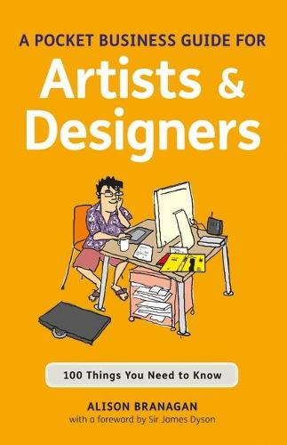 A Pocket Business Guide for Artists and Designers: 100 Things You Need to Know - Essential Guides (Paperback)