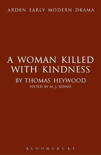 A Woman Killed With Kindness - Arden Early Modern Drama (Hardback)