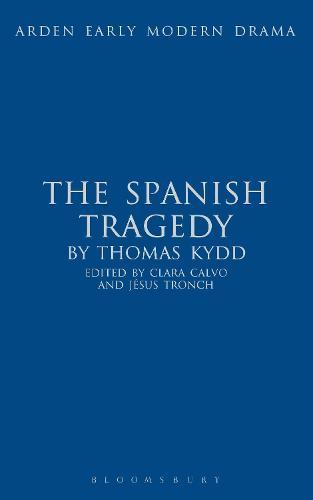 The Spanish Tragedy - Arden Early Modern Drama (Hardback)