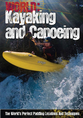 Kayaking and Canoeing - World Sports Guide (Paperback)