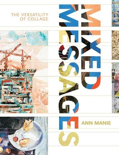Mixed Messages: The versatility of collage (Paperback)