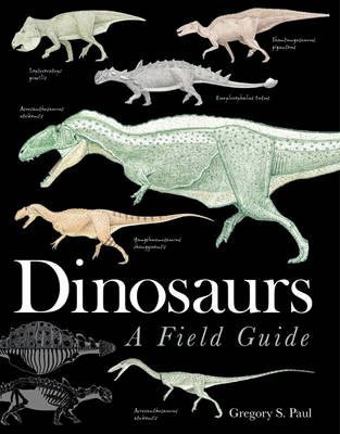 Dinosaurs: A Field Guide (Hardback)