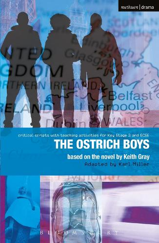 Ostrich Boys: Improving Standards in English through Drama at Key Stage 3 and GCSE - Critical Scripts (Paperback)
