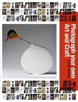 Photograph Your Own Art & Craft (Paperback)