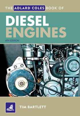 The Adlard Coles Book of Diesel Engines - Adlard Coles Book of (Paperback)