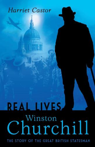 Winston Churchill: The Story of the Great British Statesman - Real Lives (Paperback)