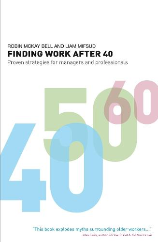 Finding Work After 40: Proven Strategies for Managers and Professionals (Paperback)