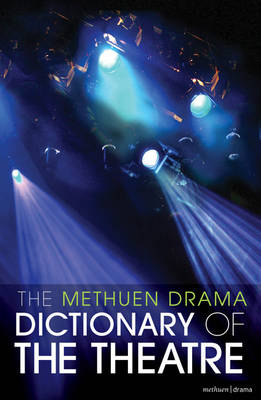 The Methuen Drama Dictionary of the Theatre (Paperback)