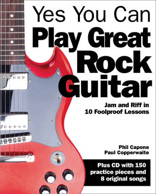 Yes You Can Play Great Rock Guitar: Jam and Riff in 10 Foolproof Lessons - Abracadabra Guitar