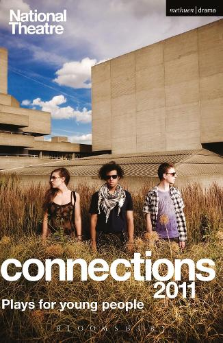 National Theatre Connections 2011: Plays for Young People: Frank & Ferdinand; Gap; Cloud Busting; Those Legs; Shooting Truth; Bassett; Gargantua; Children of Killers; The Beauty Manifesto; Too Fast - Play Anthologies (Paperback)