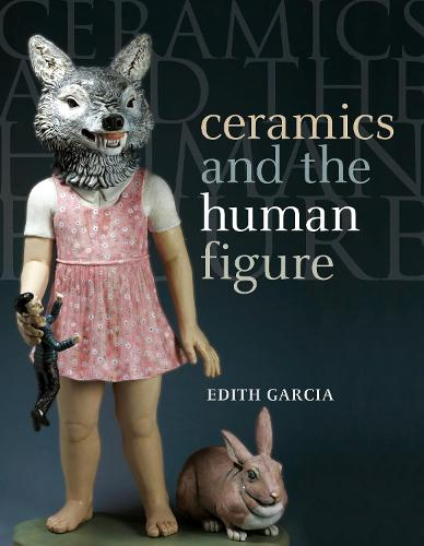 Ceramics and the Human Figure (Paperback)