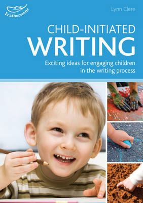 Child-initiated writing: Exciting ideas for engaging children in the writing process (Paperback)