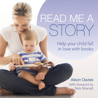 Read me a story: Help your child fall in love with books (Paperback)