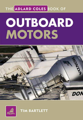 The Adlard Coles Book of Outboard Motors - Adlard Coles Book of (Paperback)