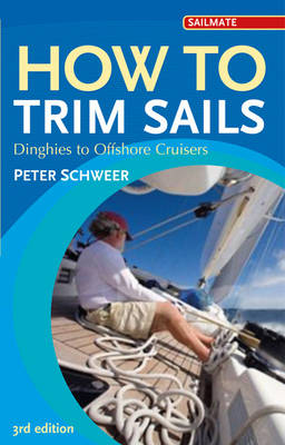 How to Trim Sails: Dinghies to Offshore Cruisers - Sailmate (Paperback)