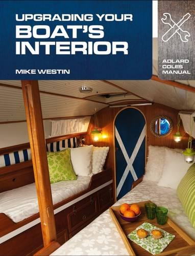 Upgrading Your Boat's Interior - Adlard Coles Manuals (Paperback)