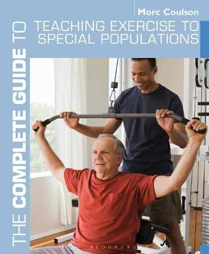 The Complete Guide to Teaching Exercise to Special Populations - Complete Guides (Paperback)