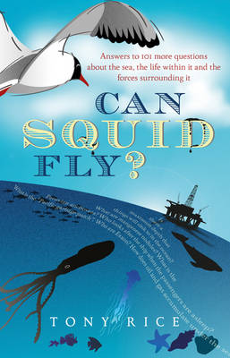 Can Squid Fly?: Answers to a Host of Fascinating Questions About the Sea and Sea Life (Paperback)