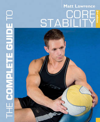 The Complete Guide to Core Stability - Complete Guides (Paperback)