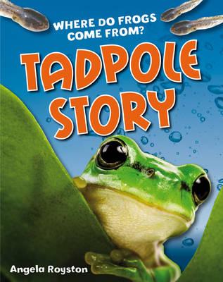 Tadpole Story: Age 6-7, above average readers - White Wolves Non Fiction (Hardback)