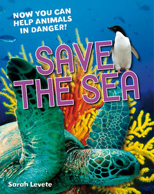 Save the Sea: Age 5-6, Above Average Readers - White Wolves Non Fiction (Hardback)