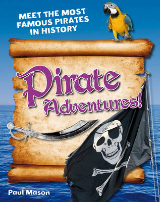 Pirate Adventures!: Age 5-6, above average readers - White Wolves Non Fiction (Paperback)