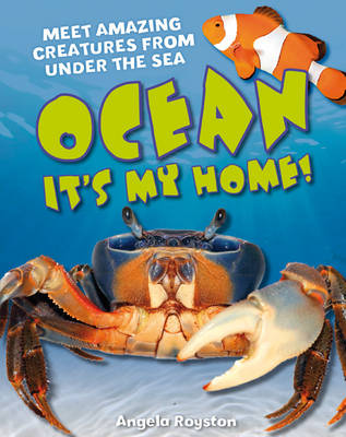 Ocean It's my home!: Age 5-6, average readers - White Wolves Non Fiction (Paperback)